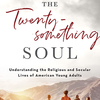 Book notes: Twentysomethings, more spiritual interest than meets the eye